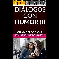 DIÁLOGOS CON HUMOR (I): (GRAN SELECCIÓN)