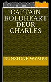 CAPTAIN BOLDHEART  DEUR  CHARLES  (Afrikaans Edition)