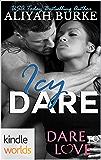 Dare To Love Series: Icy Dare (Kindle Worlds Novella)