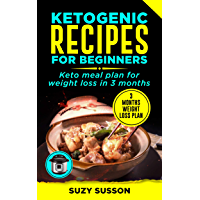 Ketogenic Recipes for Beginners: Keto Meal Plan for Weight Loss in 3 Months book cover