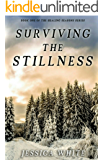 Surviving the Stillness (The Seasons of Healing Series Book 1)