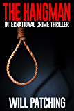 The Hangman: International Crime Thriller (Hunter/O'Sullivan Adventure Book 3)