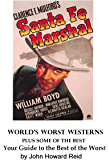 World's Worst Westerns Plus Some of the Best: Your Guide to the Very Best of the Worst (English Edition)