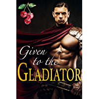 Given to the Gladiator (English Edition)