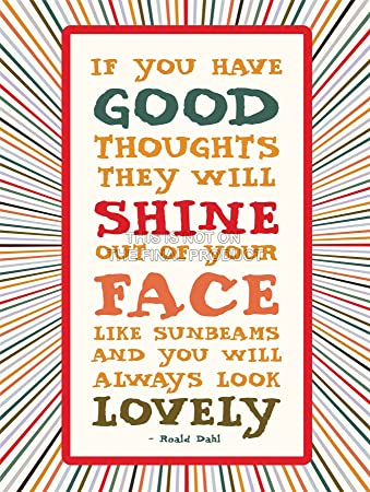 ROALD DAHL GOOD THOUGHTS SHINE FACE QUOTE MOTIVATION TYPOGRAPHY ...