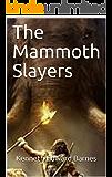 The Mammoth Slayers