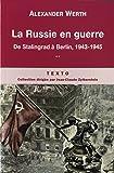 La Russie en guerre : Tome 2, De Stalingrad à Berlin, 1943-1945
