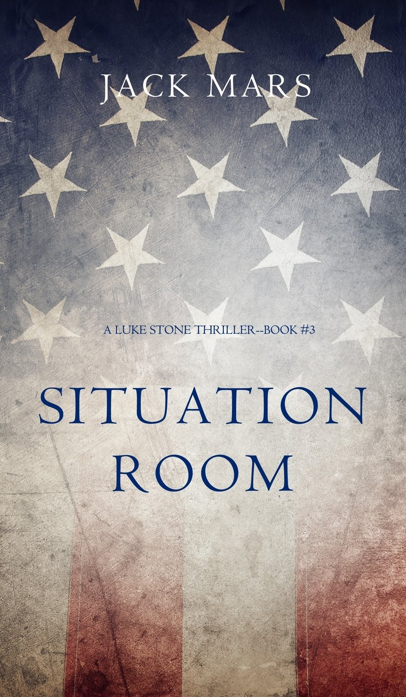 Read Online Situation Room (a Luke Stone Thriller-Book #3) PDF