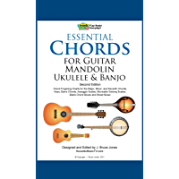 Essential Chords for Guitar, Mandolin, Ukulele and Banjo: 2nd Ed. Chord Fingering Charts for Major, Minor and Seventh…