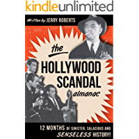The Hollywood Scandal Almanac: Twelve Months of Sinister, Salacious, and Senseless History