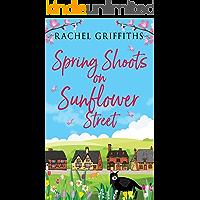 Spring Shoots on Sunflower Street: An uplifting feel-good romance (Sunflower Street Book 1)
