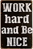 ERLOOD Work Hard and be nice Vintage Funny Home decor Tin Sign Retro Metal Bar Pub Poster 8 x 12
