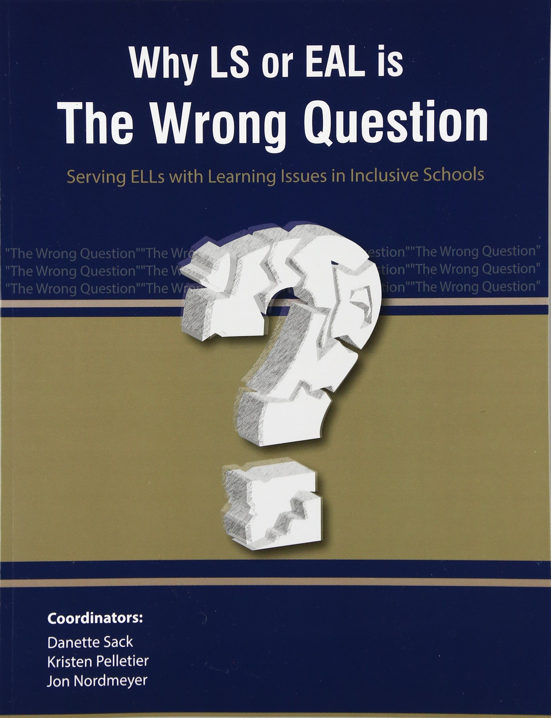 Why LS or EAL is the Wrong Question: Serving ELLs with Learning Issues in Inclusive Schools (NFI: Leading the Way) (Volume 2) ePub fb2 ebook