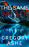 The Same Breath (The Lamb and the Lion Book 1)