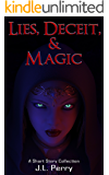 Lies, Deceit, and Magic: A Short Story Collection