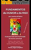 Fundamentos do Humor e do Riso: O estudo mais bem-humorado do Humor Universal