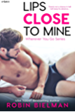 Lips Close to Mine (Wherever You Go Book 2)
