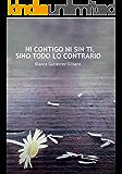 Ni contigo ni sin ti, sino todo lo contrario (Spanish Edition)