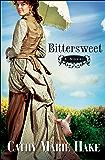 Bittersweet (California Historical Series Book #2)