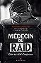 Médecin du RAID : Vivre en état d urgence