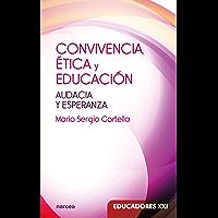 Convivencia, ética y educación: Audacia y esperanza (Educadores XXI nº 21)