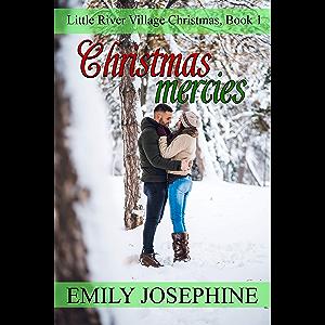 Christmas Mercies: A Christian Holiday Romance Novel (Little River Village Christmas Book 1)