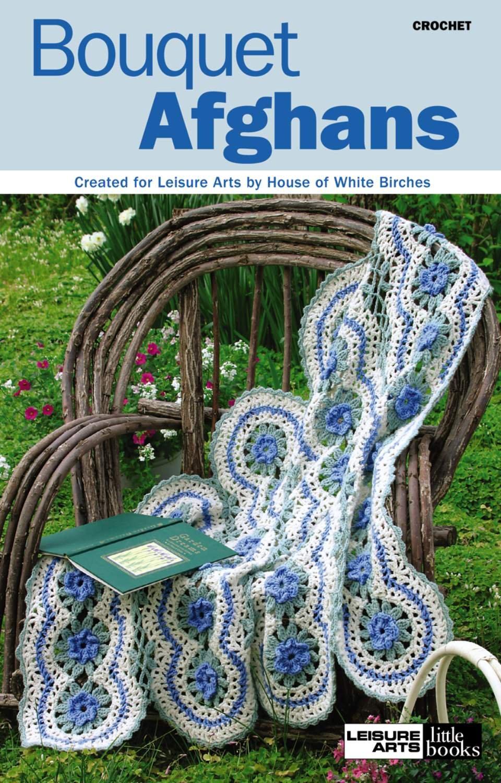 Bouquet Afghans (Leisure Arts #75142) (Leisure Arts Little Books) Paperback – December 1, 2006 DRG Dynamic Resource Inc. 1601403100 Crafts & Hobbies