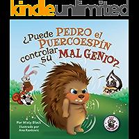 ¿Puede Pedro el Puercoespín controlar su mal genio?: Un libro ilustrado sobre cómo manejar la ira utilizando estrategias…