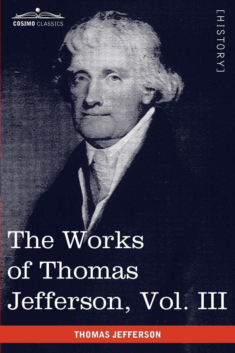 Download The Works of Thomas Jefferson, Vol. III (in 12 Volumes): Notes on Virginia I, Correspondence 1780 - 1782 pdf