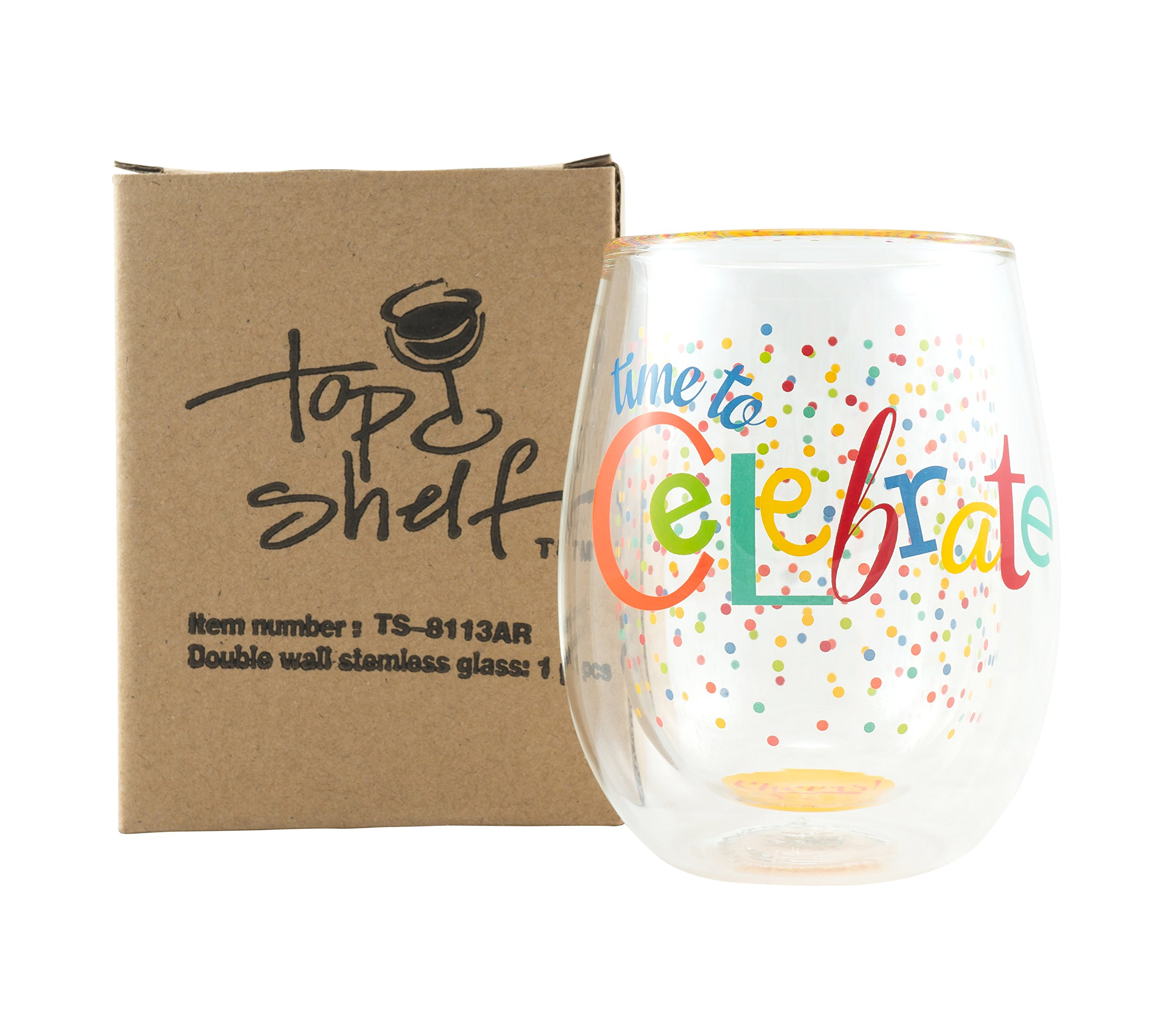 Top Shelf Double Wall Stemless''Time to Celebrate'' Wine Glass, Multicolor, Red or White Wine, Unique & Fun Gift Ideas for Men, Women, Friends, and Family, Memorable Gift for Birthdays