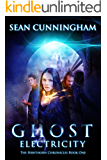 Ghost Electricity (The Hawthorn Chronicles Book 1)