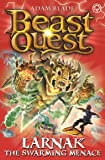 Larnak the Swarming Menace: Series 22 Book 2 (Beast Quest)