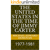 The United States in the Time of Jimmy Carter: 1977-1981
