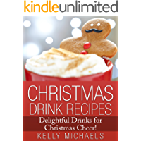 Christmas Recipes: 40 Christmas Drink Recipes Bundle ~ 2 BOOKS IN 1: Delightful Drinks for Christmas Cheer!