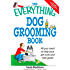 The Everything Dog Grooming Book: All you need to help your pet look and feel great! (Everything®)