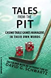 Tales from the Pit: Casino Table Games Managers in Their Own Words (Gambling Studies Series) (Volume 1)