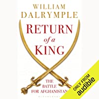 Return of a King: The Battle for Afghanistan, 1839-42