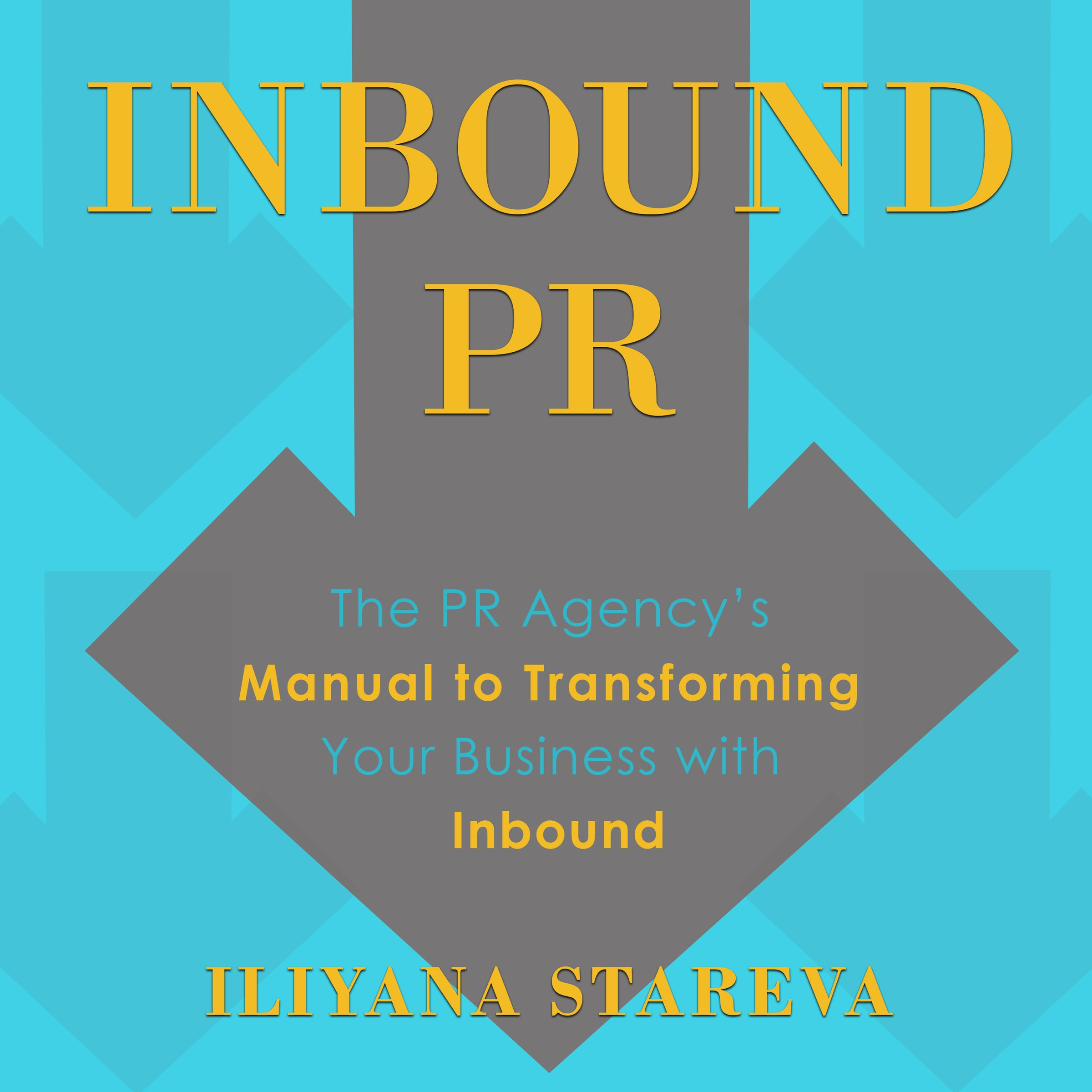 Inbound PR: The PR Agency's Manual to Transforming Your Business with Inbound