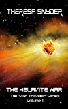 The Helavite War (The Star Traveler Series Book 1)