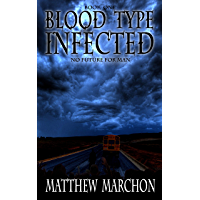 Blood Type Infected 1: No Future For Man (Blood Type : Infected)