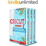 CRICUT: 3 Books in 1: Cricut for Beginners, Design Space & Project Ideas. Includes 25 Tips and Tricks and All You Need…