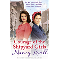 Courage of the Shipyard Girls: Shipyard Girls 6 (The Shipyard Girls Series)