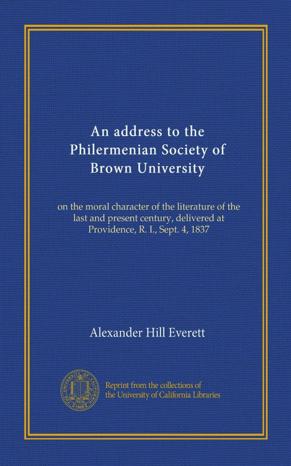 Download An address to the Philermenian Society of Brown University: on the moral character of the literature of the last and present century, delivered at Providence, R. I., Sept. 4, 1837 PDF