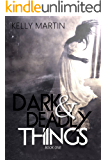 Dark and Deadly Things (Dark Things Book 1)