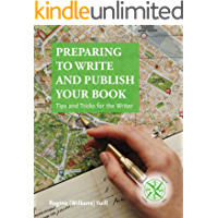 Preparing to Write and Publish Your Book: Tips and Tricks for the Writer