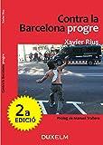 Contra la Barcelona progre: El llibre que va predir l'efecte Colau (Catalan Edition)