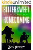 Bittersweet Homecoming; Surviving the Black--Book 3 of a Post-Apocalyptical Series