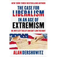 The Case for Liberalism in an Age of Extremism: or, Why I Left the Left But Can't Join the Right