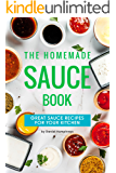 The Homemade Sauce Book: Great Sauce Recipes for Your Kitchen
