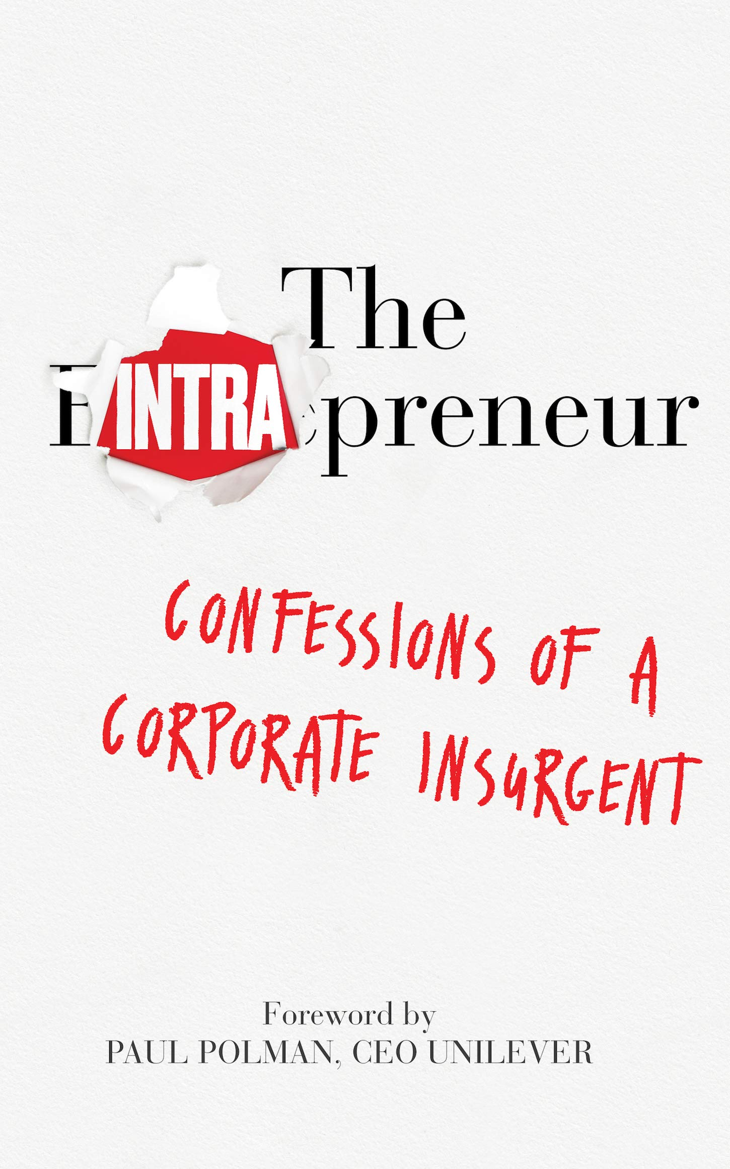The Intrapreneur: Confessions of a Corporate Insurgent (English Edition)